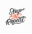 sleep eat repeat hand written lettering quote vector image vector image