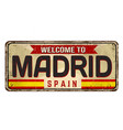 welcome to madrid vintage rusty metal sign vector image vector image