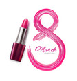 8 march international women day lipstick pomade vector image vector image