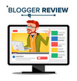 blogger review concept video blog channel vector image vector image