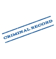 Criminal Record Watermark Stamp vector image vector image