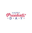 happy presidents day hand lettering in usa vector image vector image