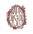 easter egg with creative lettering inside vector image vector image