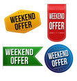 weekend offer sticker or label set vector image vector image