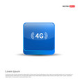 4g connection icon - 3d blue button vector image vector image