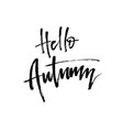 hello autumn brush lettering vector image vector image