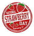 national strawberry day grunge rubber stamp vector image vector image