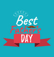 best dad ever banner and giftcard fathers day vector image vector image