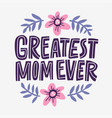 greatest mom lettering vector image vector image