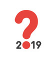 icon concept of year of 2019 with question mark vector image