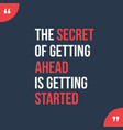 secret of getting ahead design banner vector image