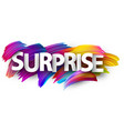 surprise paper poster with colorful brush strokes vector image vector image