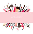 makeup cosmetics tools on banner vector image