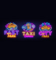 big neon signs for taxi service design vector image