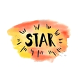 A star phrase Inspirational motivational quote vector image vector image