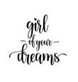 girl of your dreams lettering vector image vector image