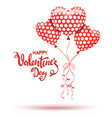 Happy Valentines Day Red balloons and hand drawn vector image