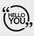 hello you lettering design vector image vector image