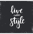 Live with style Inspirational vector image