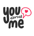 you and me phrase isolated on white background vector image