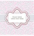 gentle greeting card or invitation over polka dot vector image