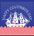happy columbus day holiday design vector image vector image