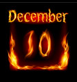 tenth december in calendar of fire icon on black vector image vector image