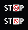stop smoking sign set on black background vector image