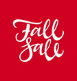 fall sale - hand drawn brush pen lettering vector image vector image