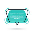 quote speech bubble isolated on white background vector image vector image