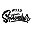 hello september lettering phrase isolated on vector image