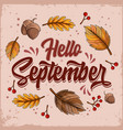 hello september with falling leaves and nuts vector image vector image
