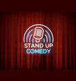 stand up comedy neon sign with microphone and red vector image vector image