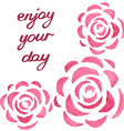 Motivational card with watercolor roses vector image vector image