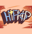 hip hop artistic custom graffiti style labe vector image vector image