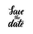 save date hand drawn creative calligraphy vector image