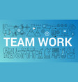 team work word trendy composition concept banner vector image