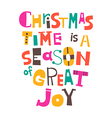 Christmas time is a season of great joy vector image vector image