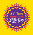 international yoga day poster design vector image