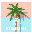 hello summer background with palm tree vector image vector image