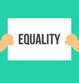 man showing paper equality text vector image