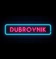 dubrovnik neon sign bright light signboard vector image vector image