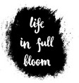 grunge life bloom vector image vector image