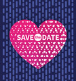 save date card invitation with text on heart vector image