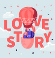love story poster with loving couple air balloon vector image vector image