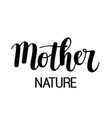 mother nature calligraphy design vector image vector image