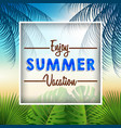 enjoy summer holiday vector image vector image