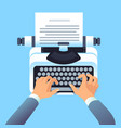 writer author write article with typewriter mans vector image vector image