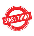 start today rubber stamp vector image vector image