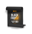 black friday poster 3d realistic paper scroll vector image vector image